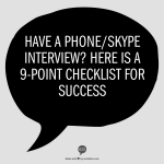 Have A Phone/Skype Interview? Here Is A 9-Point Checklist For Success!