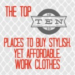 The Top 10 Places To Buy Stylish, Yet Affordable, Work Clothes