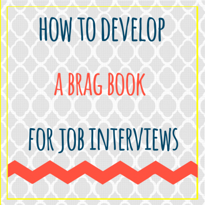 how to develop a brag book for job interviews splash resumes