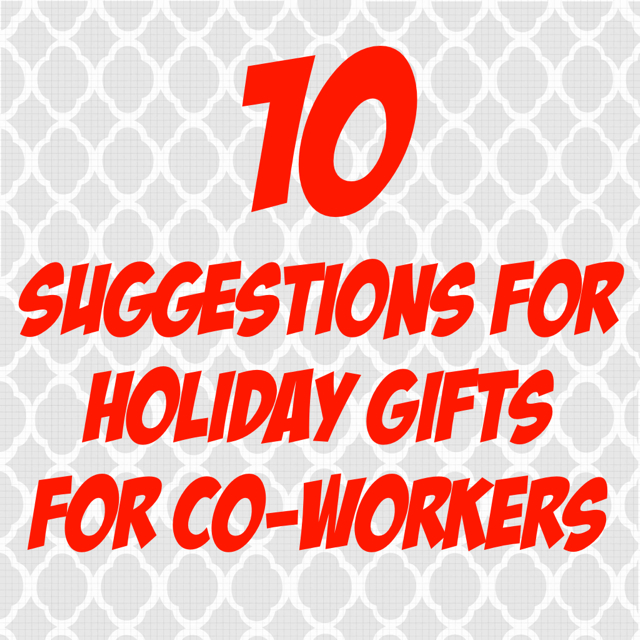 10 Suggestions for Holiday Gifts for Co-Workers — Splash Resumes